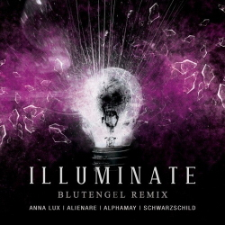 Anna Lux, Alienare, Alphamay, Schwarzschild - Illuminate (Blutengel Remix) (Single) (2020)