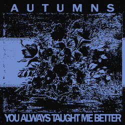 Autumns - You Always Taught Me Better (2020)
