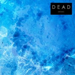 Dead - Dreams (Limited Edition Vinyl) (2019)