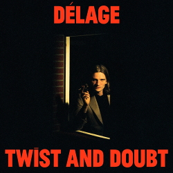 Delage - Twist And Doubt (2020)