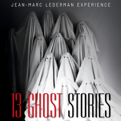 Jean-Marc Lederman Experience - 13 Ghost Stories (2CD Limited Edition) (2019)