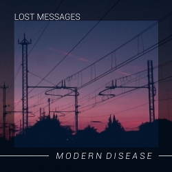 Lost Messages - Modern Disease (2020)