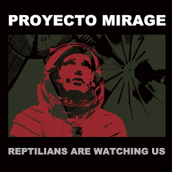 Proyecto Mirage - Reptilians Are Watching Us (2020)