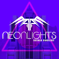 Ruined Conflict - Neonlights (EP) (2020)